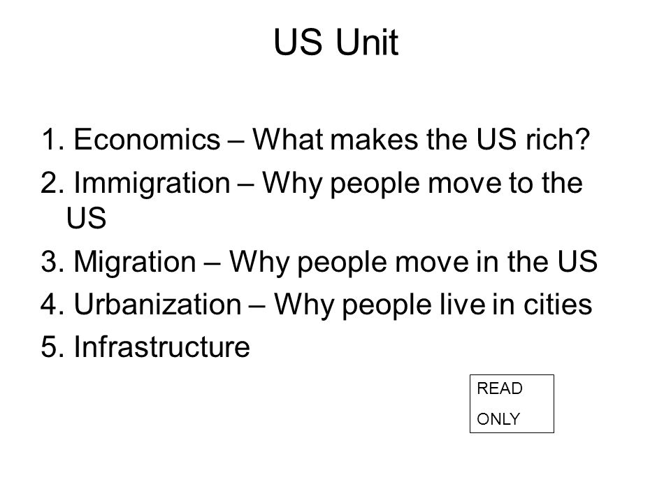 US Unit 1. Economics – What makes the US rich. 2.