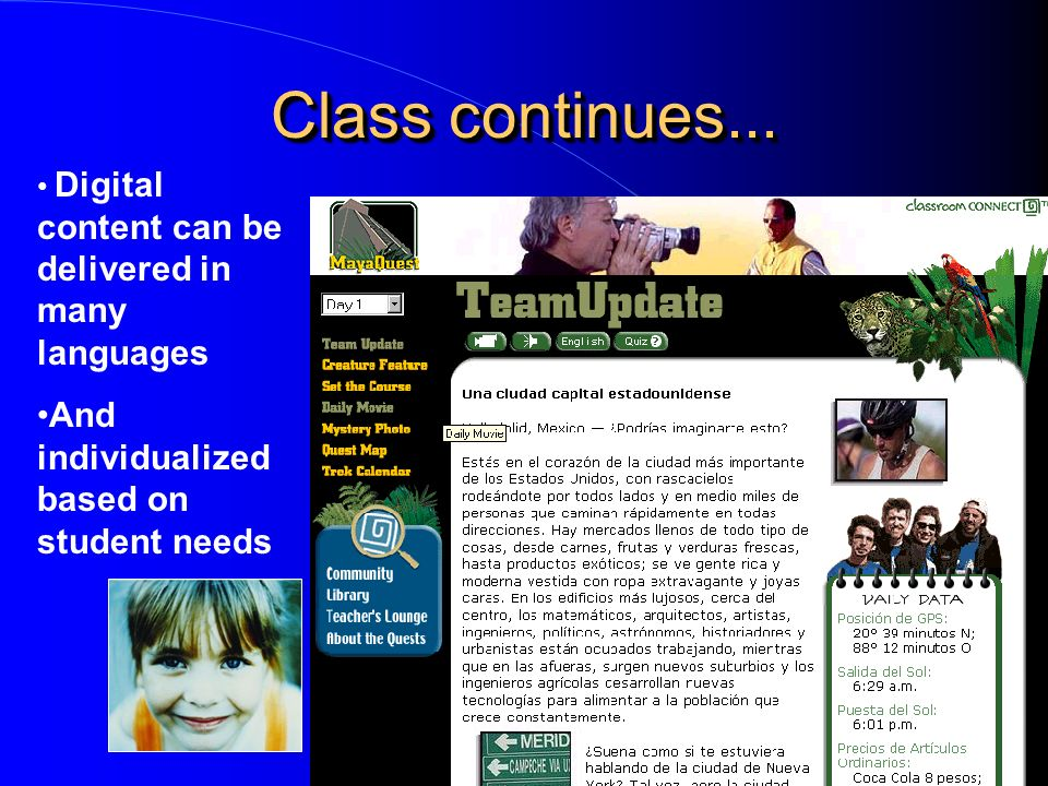 Digital content can be delivered in many languages And individualized based on student needs Class continues...