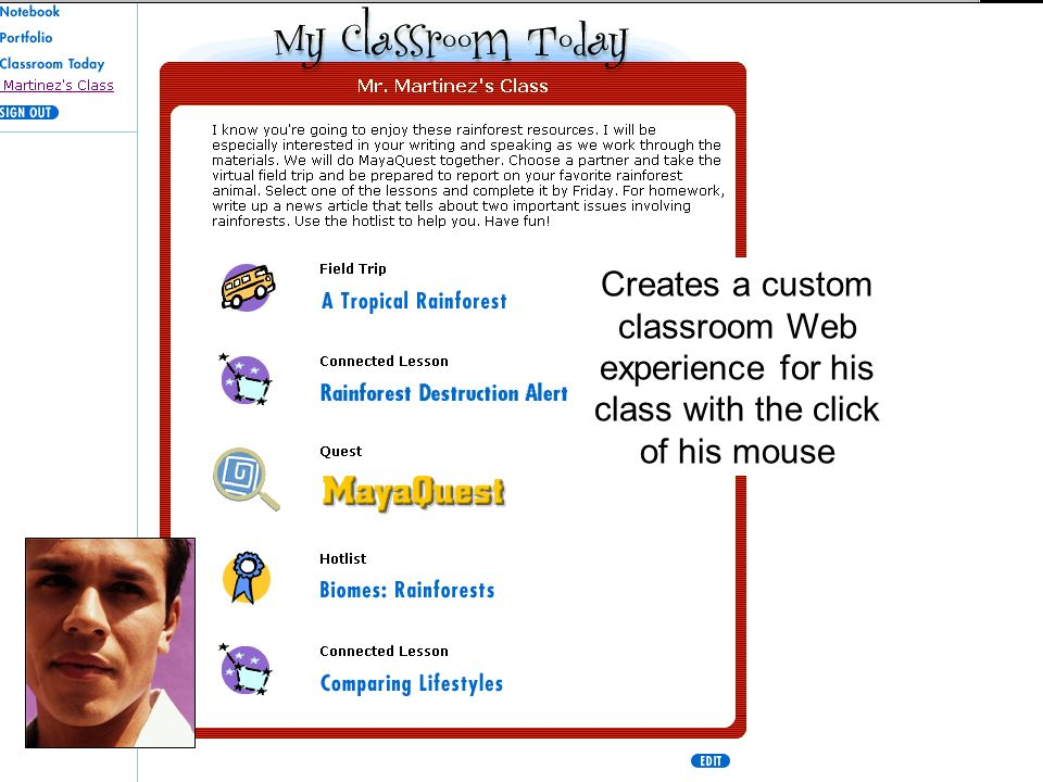 Creates a custom classroom Web experience for his class with the click of his mouse
