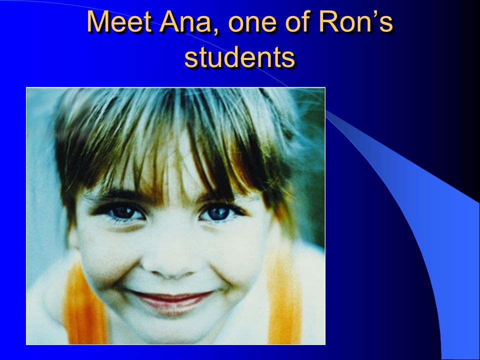 Meet Ana, one of Rons students