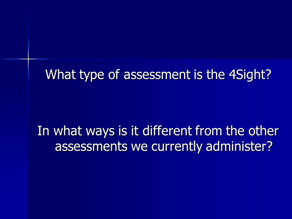 What type of assessment is the 4Sight.