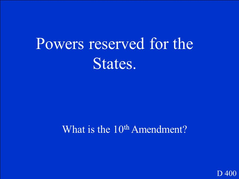 Powers reserved for the people. D 300 What is 9 th Amendment