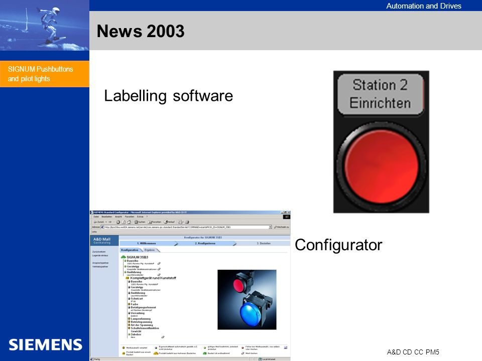 Automation and Drives A&D CD CC PM5 SIGNUM Pushbuttons and pilot lights News 2003 Labelling software Configurator