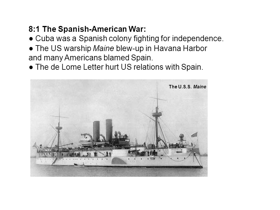 8:1 The Spanish-American War: Cuba was a Spanish colony fighting for independence.