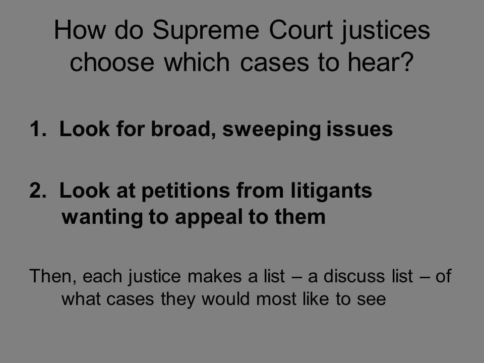 How do Supreme Court justices choose which cases to hear.