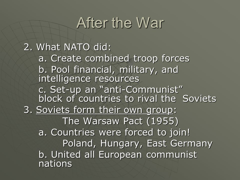 After the War 2. What NATO did: a. Create combined troop forces b.