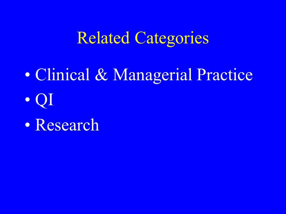 Related Categories Clinical & Managerial Practice QI Research