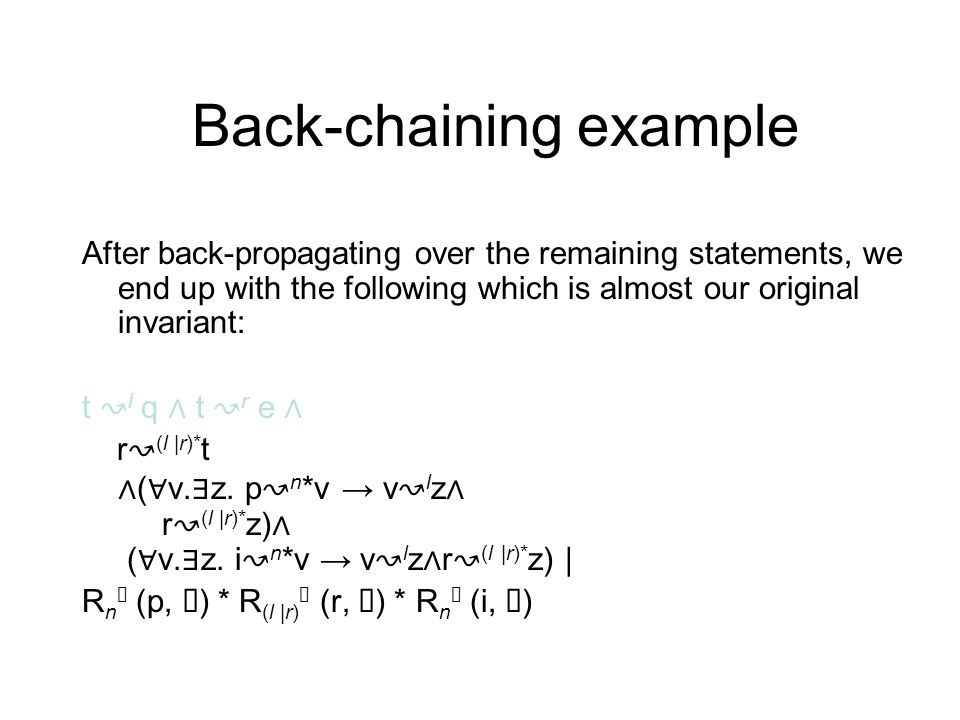 Back-chaining example We have back propagated over the last statement.