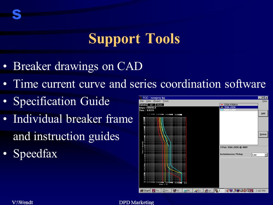 s V:\WendtDPD Marketing Support Tools Breaker drawings on CAD Time current curve and series coordination software Specification Guide Individual breaker frame and instruction guides Speedfax