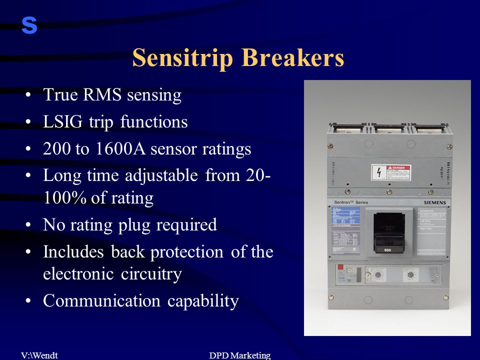 s V:\WendtDPD Marketing Sensitrip Breakers True RMS sensing LSIG trip functions 200 to 1600A sensor ratings Long time adjustable from % of rating No rating plug required Includes back protection of the electronic circuitry Communication capability