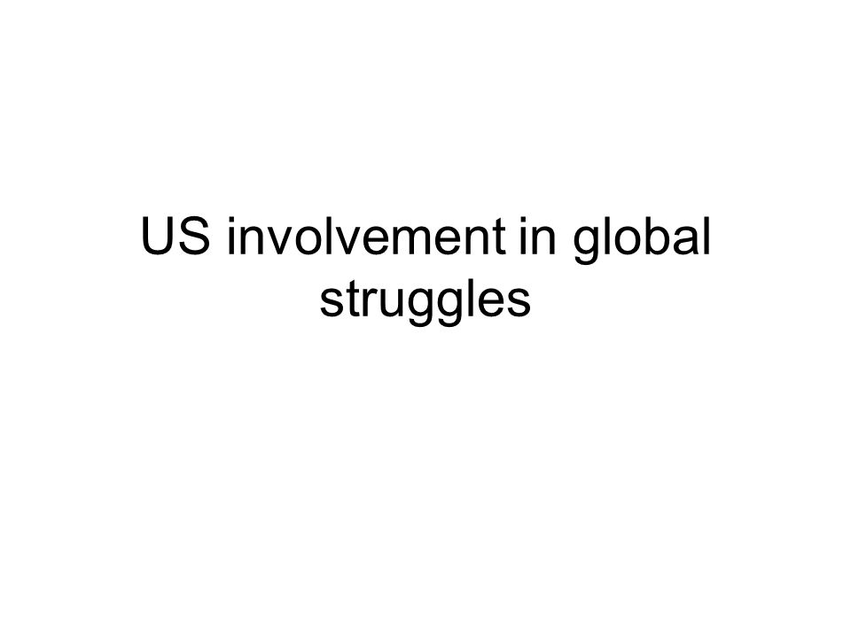 US involvement in global struggles