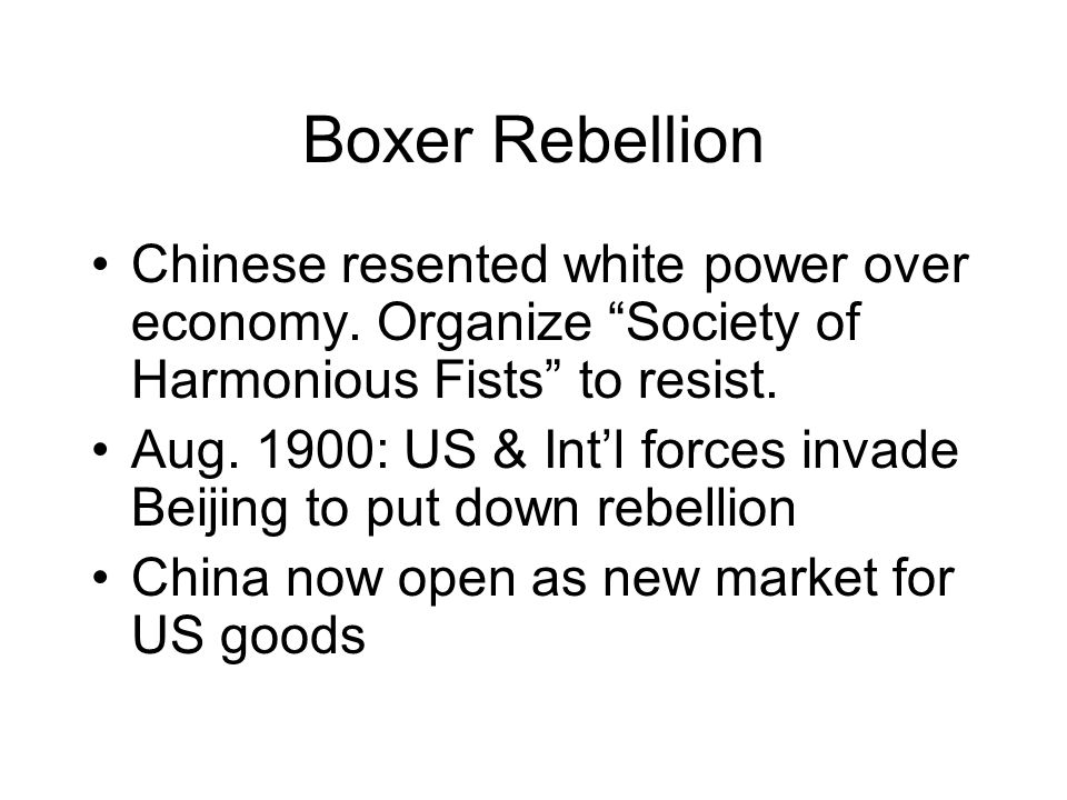 Boxer Rebellion Chinese resented white power over economy.