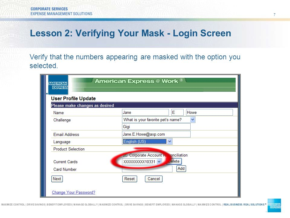 7 Lesson 2: Verifying Your Mask - Login Screen Verify that the numbers appearing are masked with the option you selected.