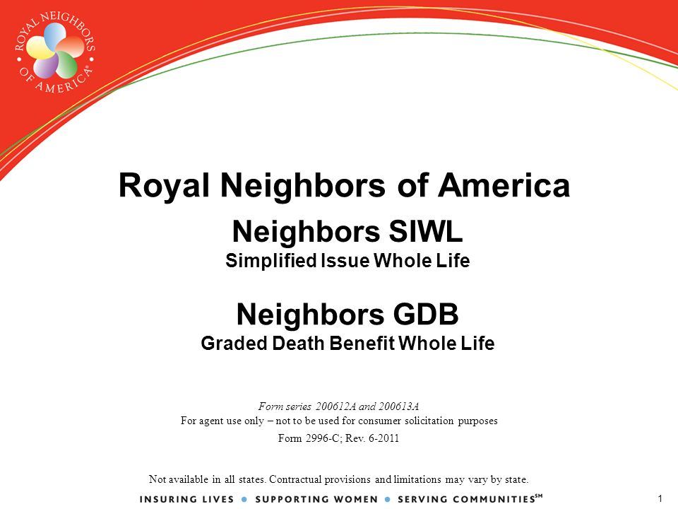 1 Royal Neighbors of America Form series A and A For agent use only – not to be used for consumer solicitation purposes Form 2996-C; Rev.