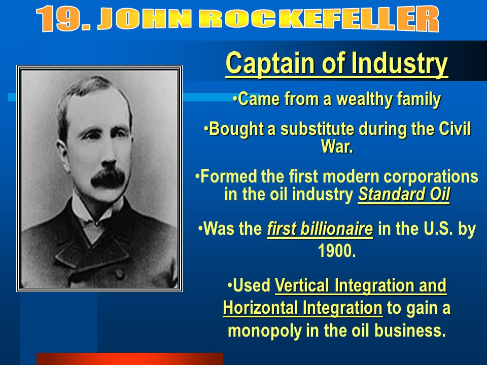 Captain of Industry Monopolized the steel industry Rags to riches story---came from Scotland very poor.