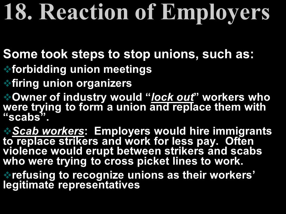 Reaction of Employers Employers hated & feared unions.