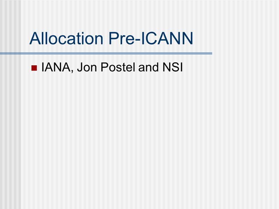 Allocation Pre-ICANN IANA, Jon Postel and NSI