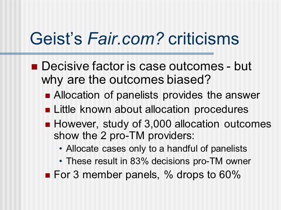 Geists Fair.com. criticisms Decisive factor is case outcomes - but why are the outcomes biased.