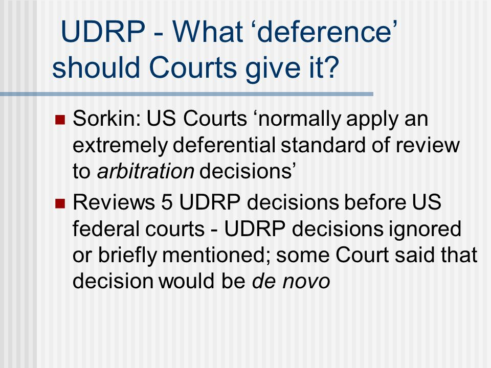 UDRP - What deference should Courts give it.