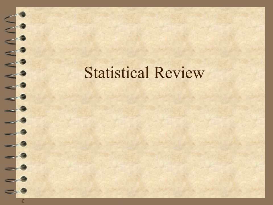 Statistical Review 0
