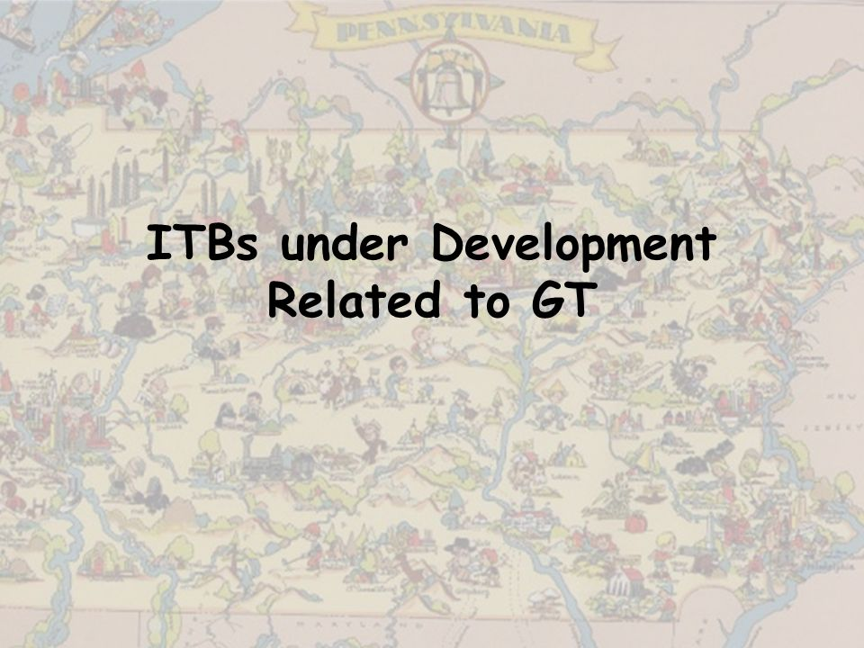ITBs under Development Related to GT
