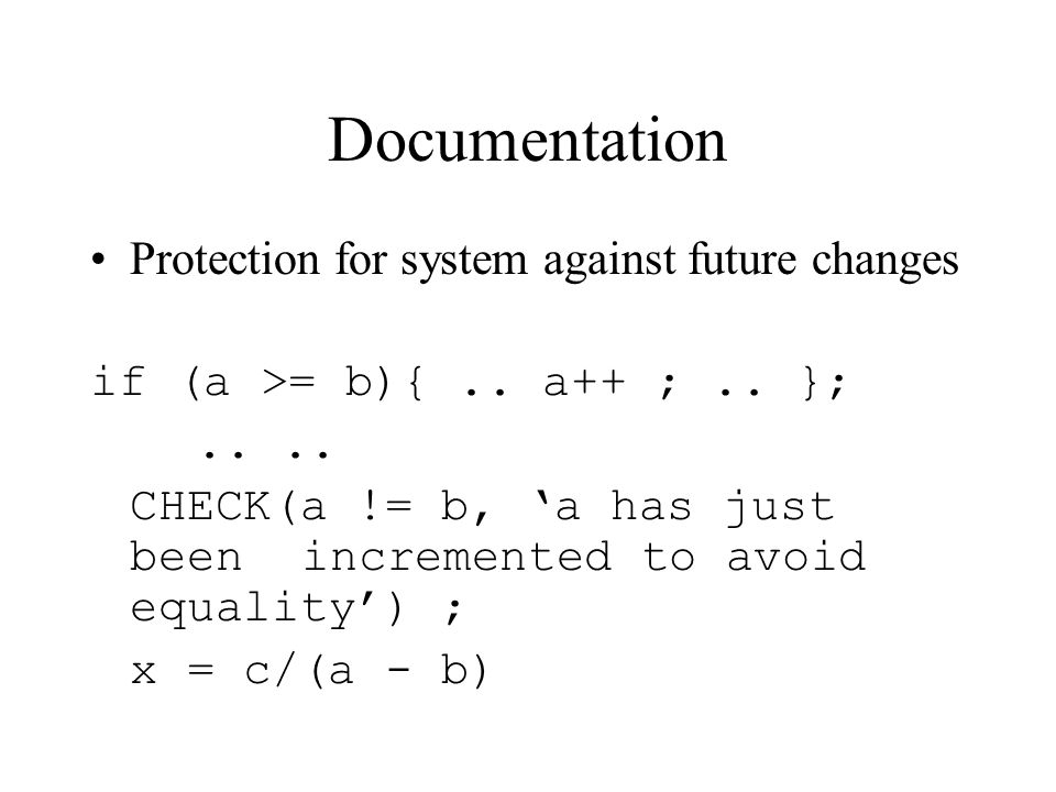 Documentation Protection for system against future changes if (a >= b){..