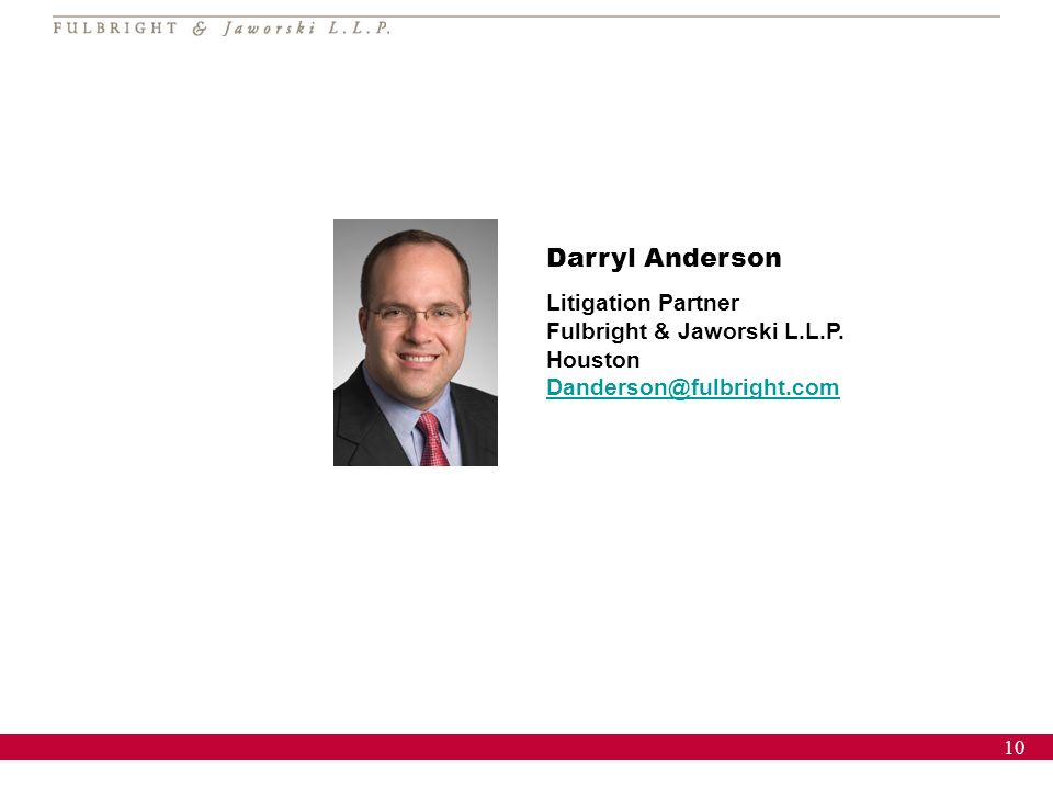 10 Darryl Anderson Litigation Partner Fulbright & Jaworski L.L.P.