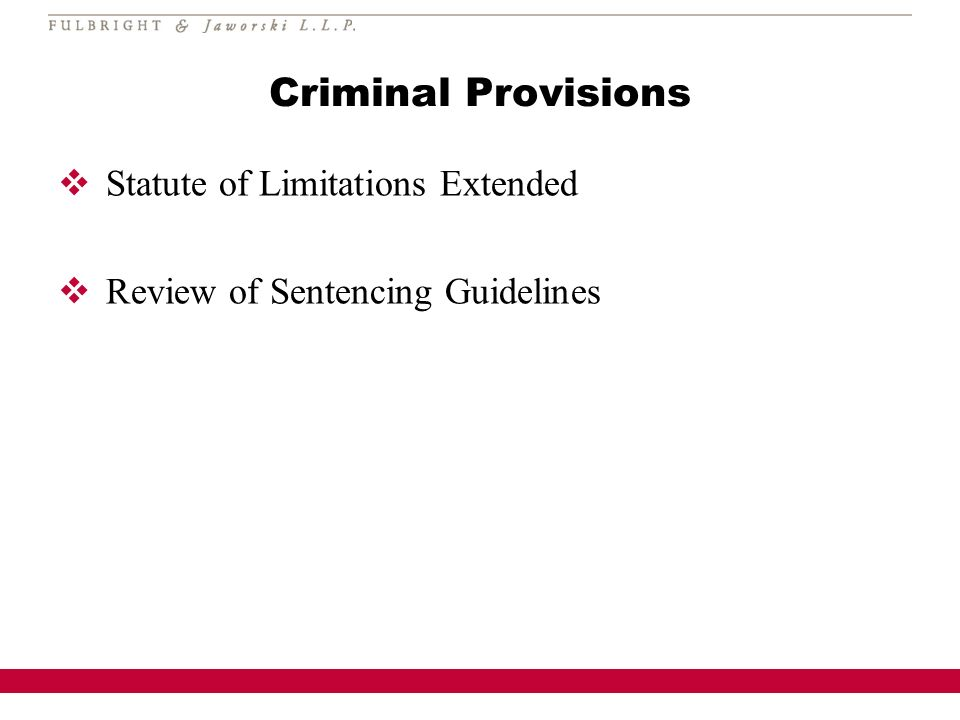 Criminal Provisions Statute of Limitations Extended Review of Sentencing Guidelines