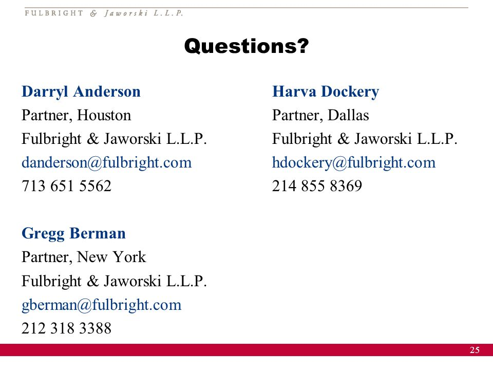 25 Questions. Darryl Anderson Partner, Houston Fulbright & Jaworski L.L.P.