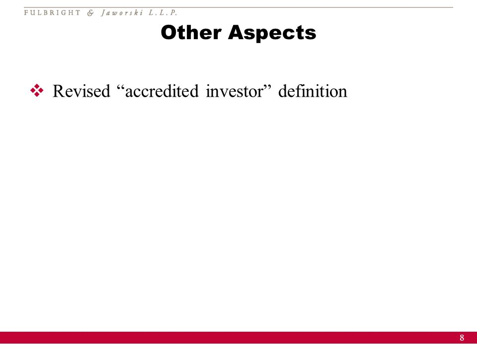 8 Other Aspects Revised accredited investor definition