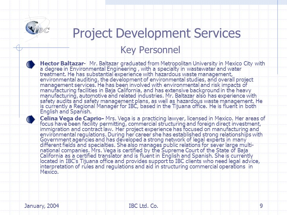 January, 2004IBC Ltd. Co.9 Project Development Services Key Personnel Hector Baltazar- Mr.