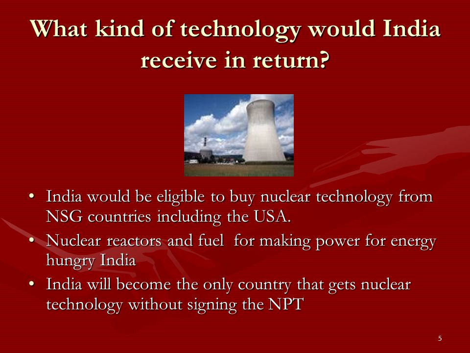 5 What kind of technology would India receive in return.
