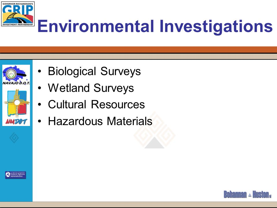Environmental Investigations Biological Surveys Wetland Surveys Cultural Resources Hazardous Materials
