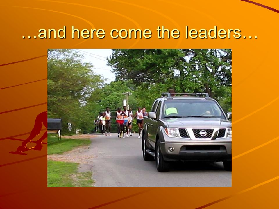 …and here come the leaders…