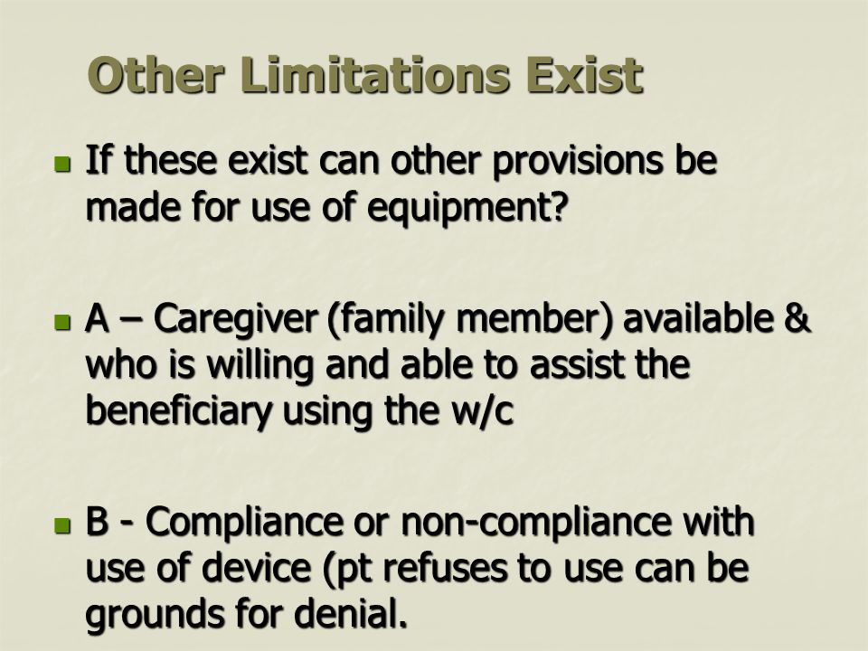 Other Limitations Exist If these exist can other provisions be made for use of equipment.
