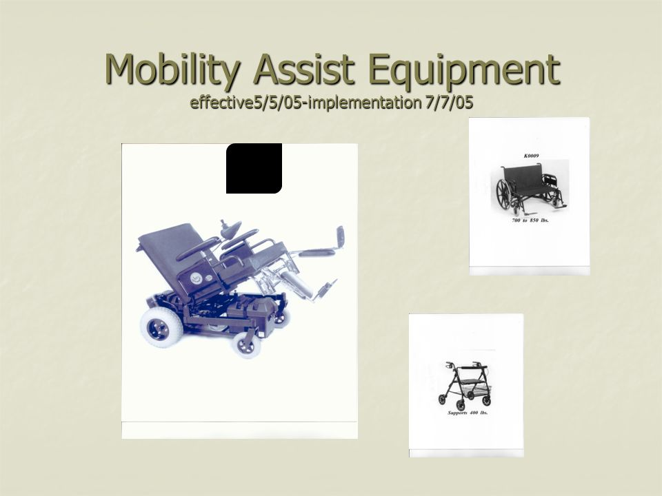 Mobility Assist Equipment effective5/5/05-implementation 7/7/05