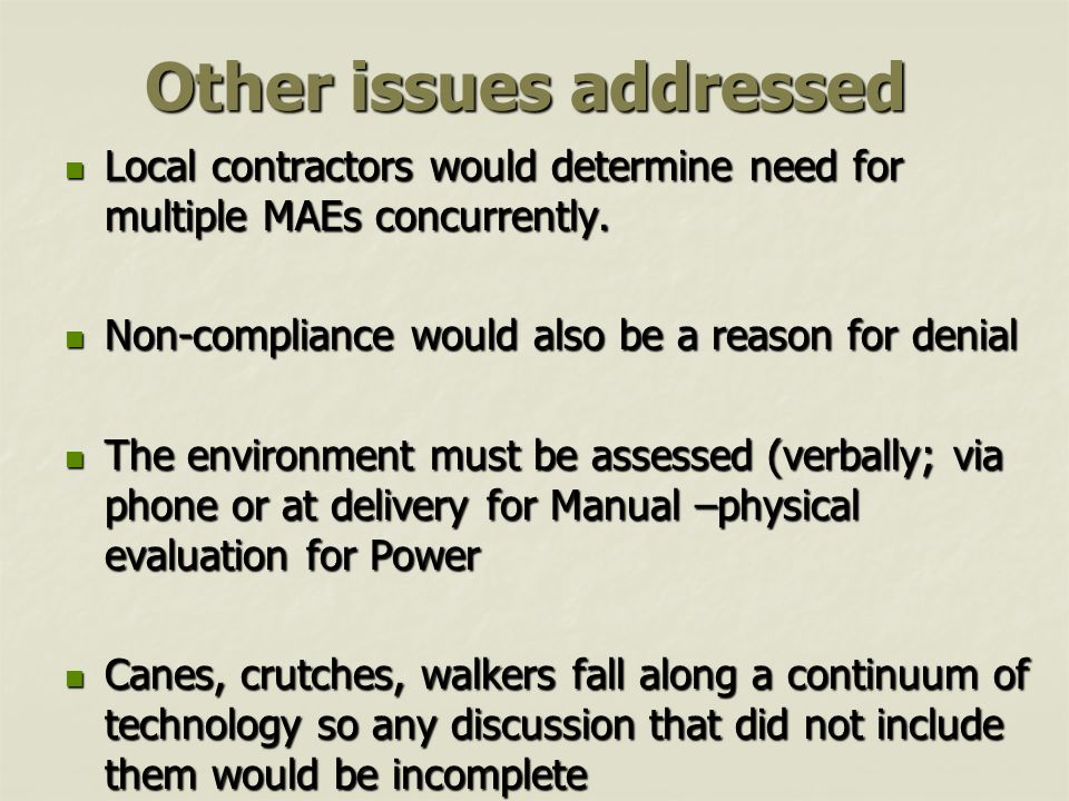Other issues addressed Local contractors would determine need for multiple MAEs concurrently.