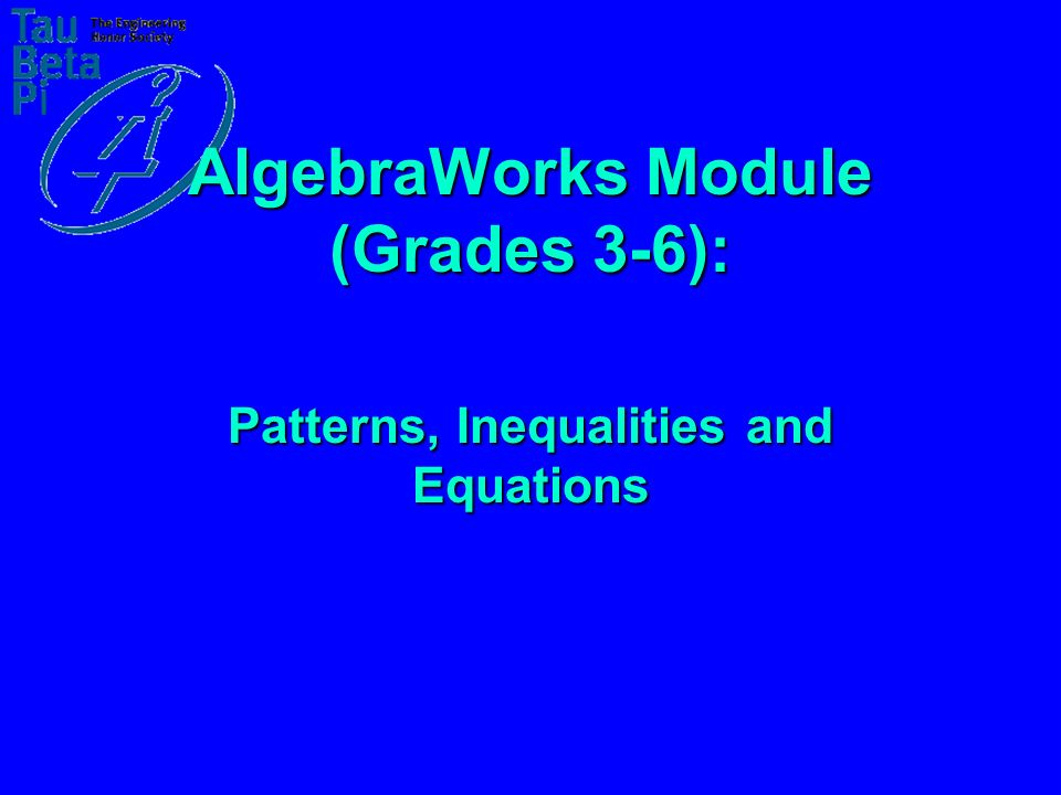 AlgebraWorks Module (Grades 3-6): Patterns, Inequalities and Equations