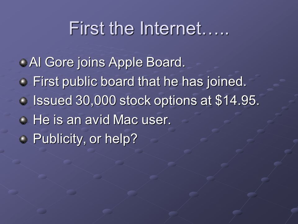 First the Internet….. Al Gore joins Apple Board. First public board that he has joined.