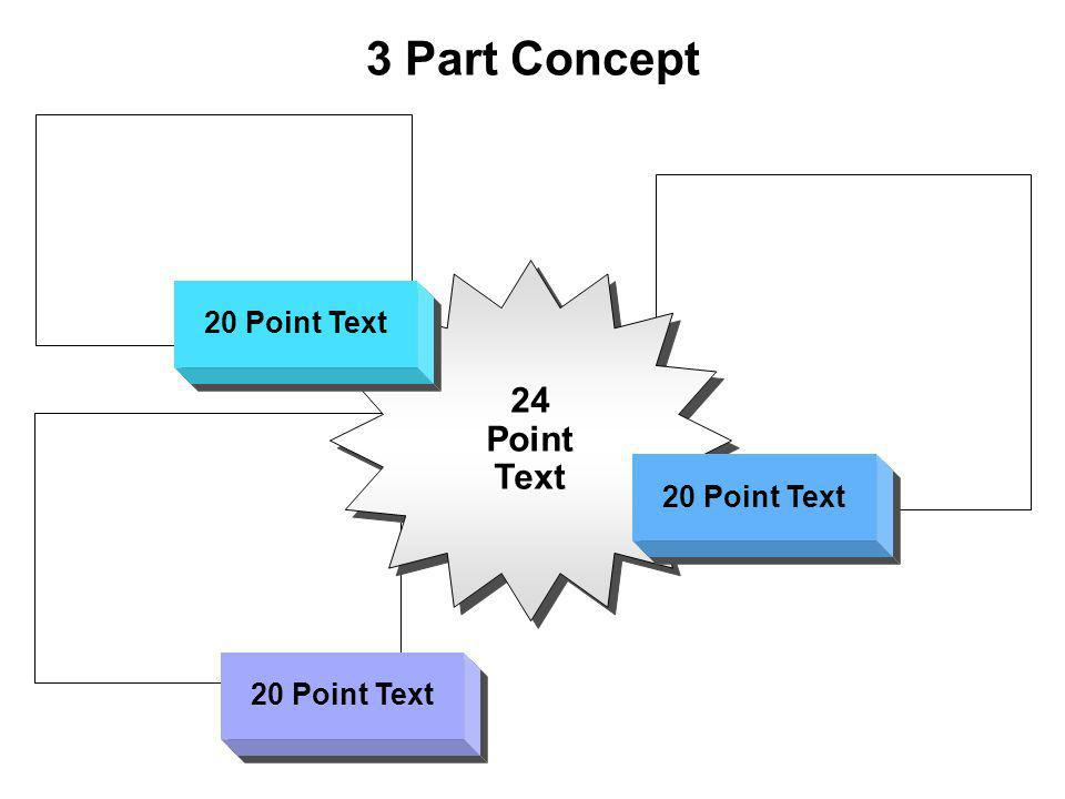 3 Part Concept 24 Point Text 24 Point Text 20 Point Text