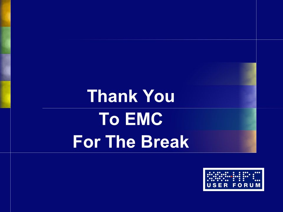 Thank You To EMC For The Break