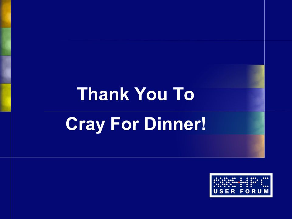 Thank You To Cray For Dinner!
