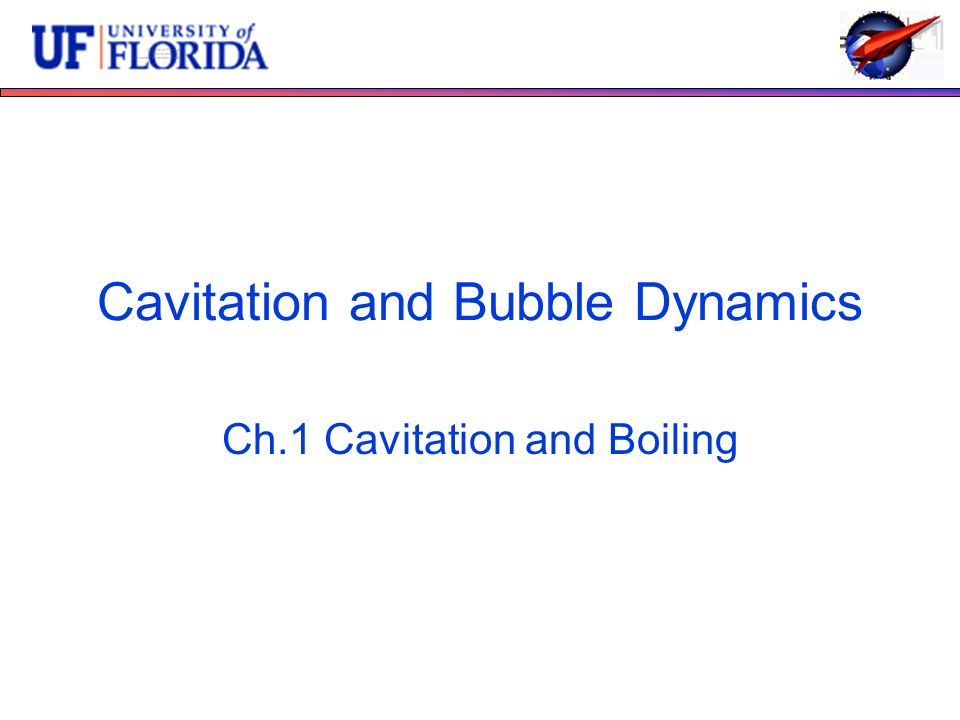 Cavitation and Bubble Dynamics Ch.1 Cavitation and Boiling