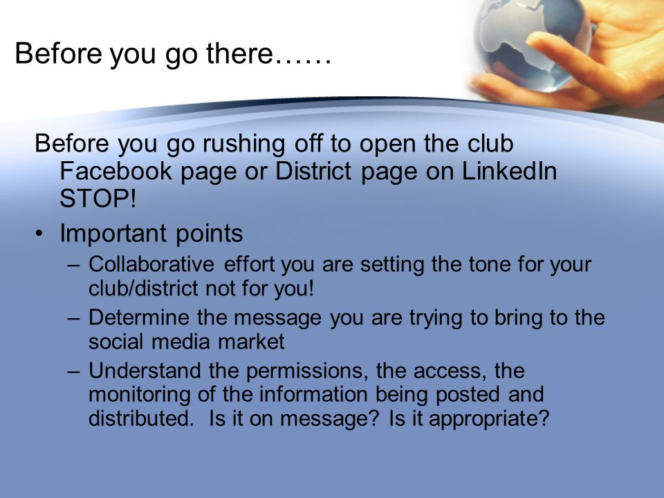 Before you go there…… Before you go rushing off to open the club Facebook page or District page on LinkedIn STOP.