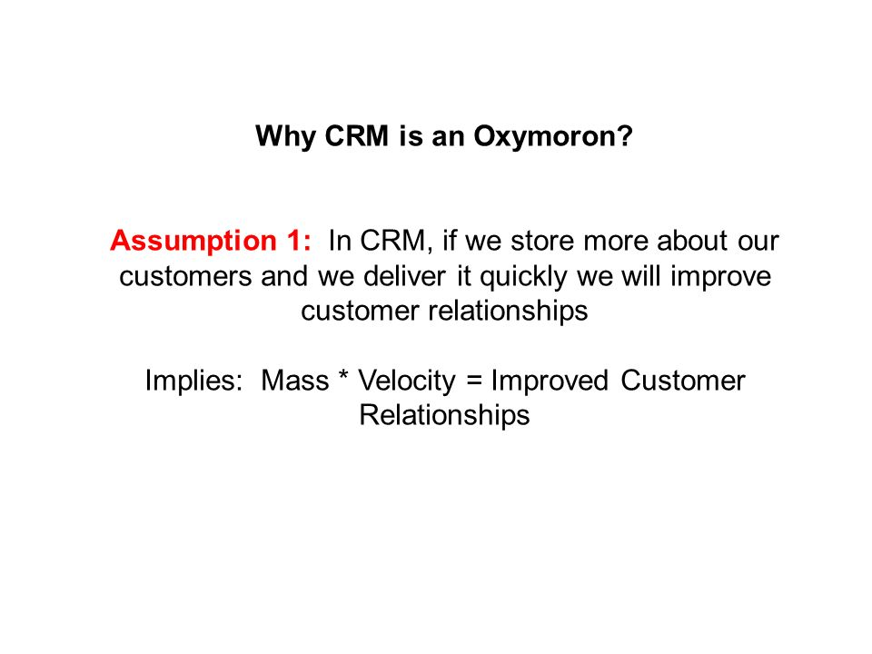 Why CRM is an Oxymoron.