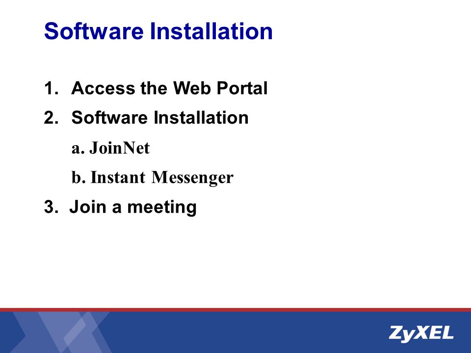Software Installation 1.Access the Web Portal 2.Software Installation a.