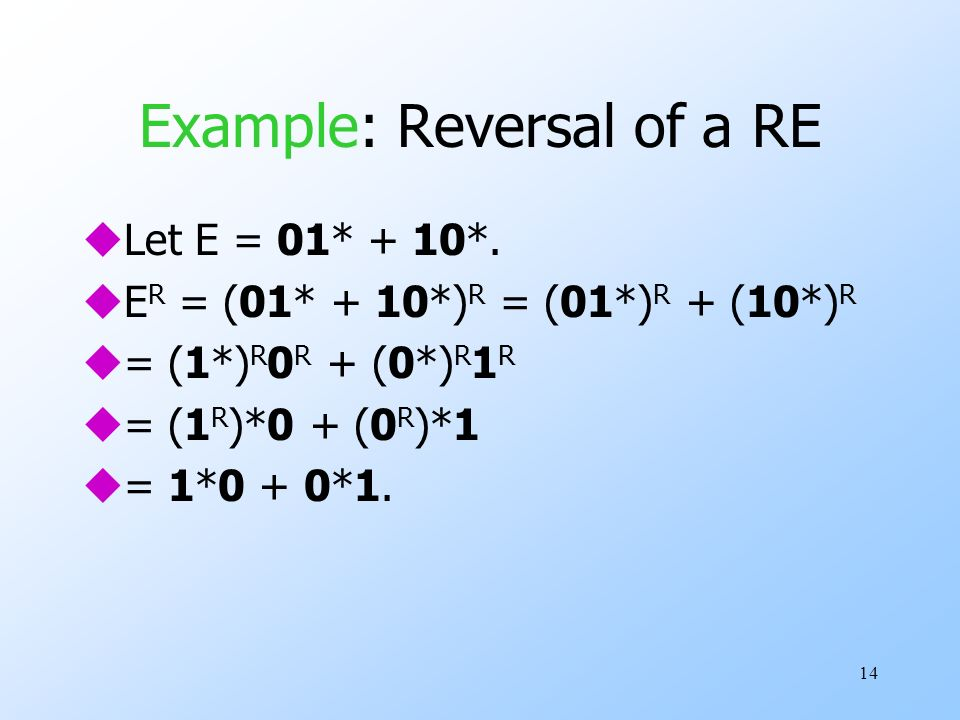 14 Example: Reversal of a RE uLet E = 01* + 10*.