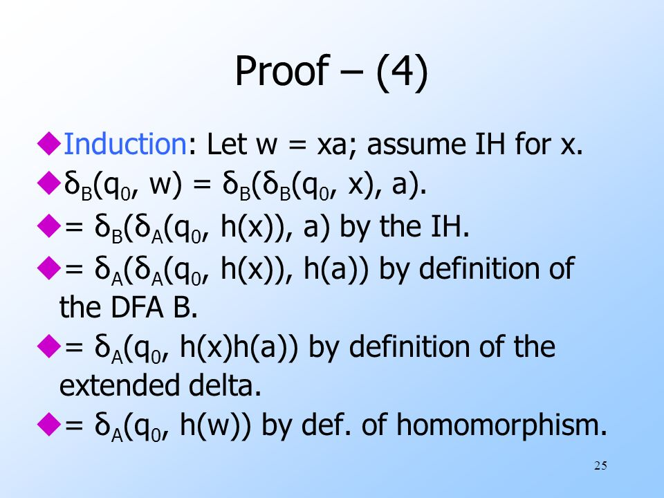 25 Proof – (4) uInduction: Let w = xa; assume IH for x.
