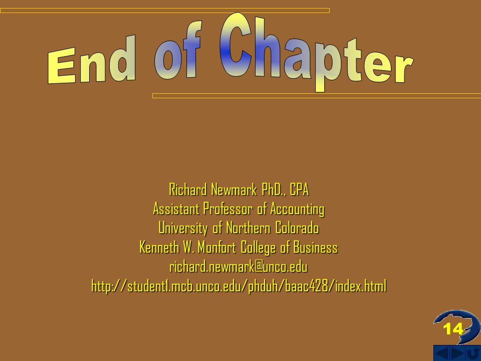 14 Richard Newmark PhD., CPA Assistant Professor of Accounting University of Northern Colorado Kenneth W.