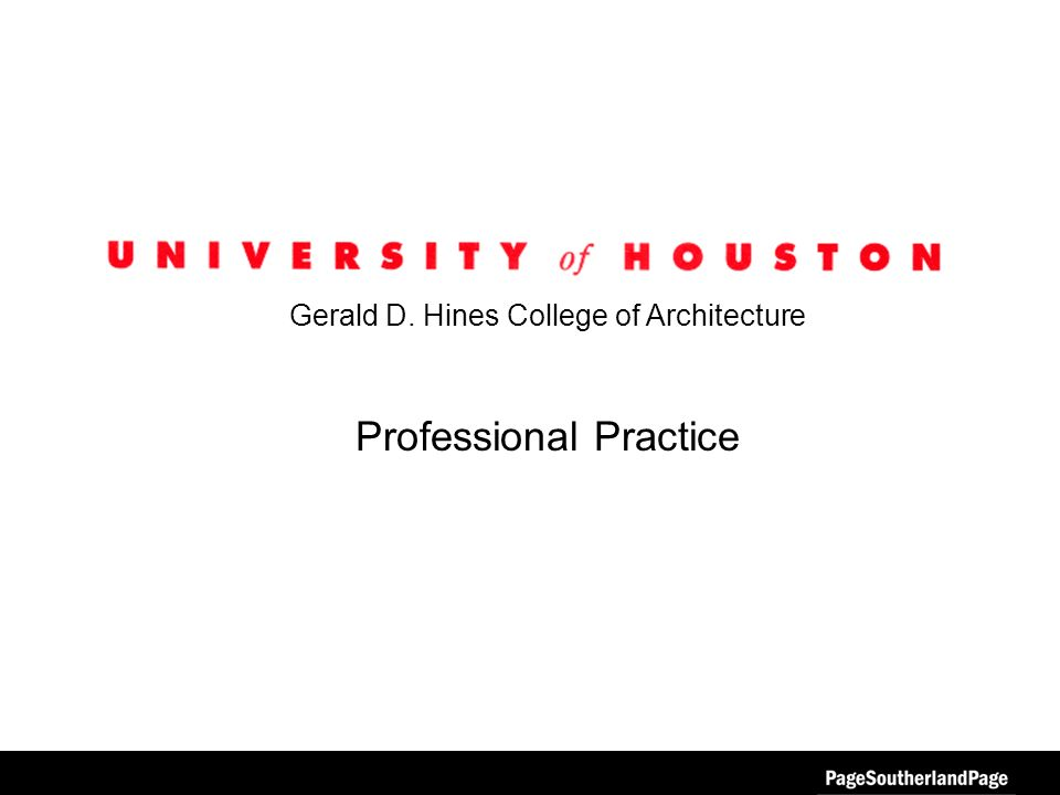 Gerald D. Hines College of Architecture Professional Practice